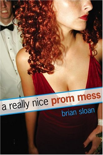 A Really Nice Prom Mess by Brian Sloan