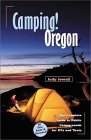 Camping! Oregon: The Complete Guide to Public Campgrounds for RVs and Tents