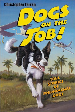 Dogs On The Job! by Christopher Farran