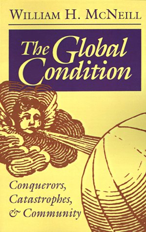 The Global Condition by William Hardy McNeill
