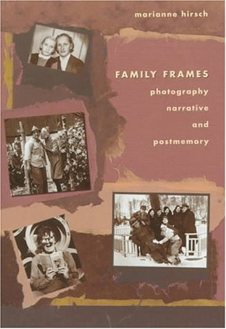 Family Frames by Marianne Hirsch