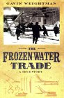 The Frozen Water Trade: A True Story