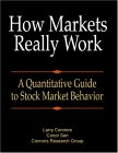 How Markets Really Work: A Quantitative Guide To Stock Market Behavior