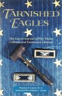 Tarnished Eagles: The Court-Martial of Fifty Union Colonels and Lieutenant Colonels