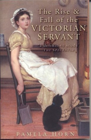 The Rise & Fall of the Victorian Servant