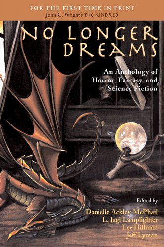 No Longer Dreams: An Anthology Of Horror, Fantasy, And Science Fiction