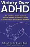 Victory Over ADHD: How a Mother's Journey to Natural Medicine Reversed Her Children's Severe Emotional, Mental, and Behavioral Problems