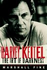 Harvey Keitel: The Art Of Darkness