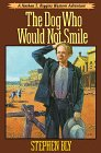 The Dog Who Would Not Smile by Stephen Bly