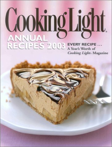 Cooking Light Annual Recipes 2003 by Heather Averett