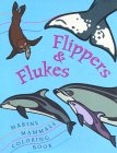 Flippers & Flukes: Marine Mammals Coloring Book