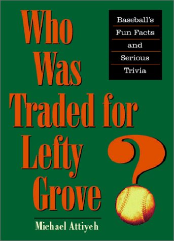 Who Was Traded for Lefty Grove? by Mike Attiyeh