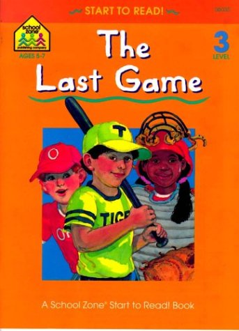 The Last Game (A School Zone Start To Read Book. Level 3)