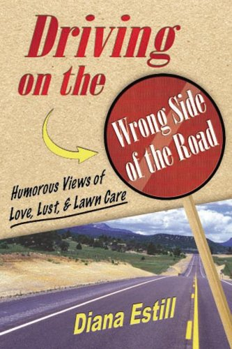 Driving on the Wrong Side of the Road by Diana Estill
