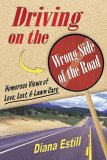 Driving on the Wrong Side of the Road: Humorous Views on Love, Lust, and Lawn Care