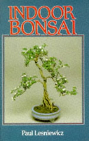 Indoor Bonsai by Paul Lesniewicz