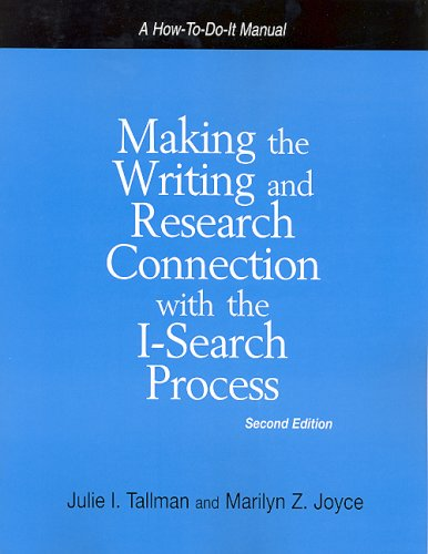 Making the Writing and Research Connection with the I-Search ... by Julie I. Tallman
