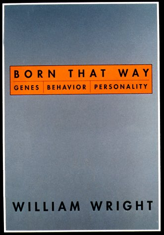 Born That Way: Genes, Behavior, Personality