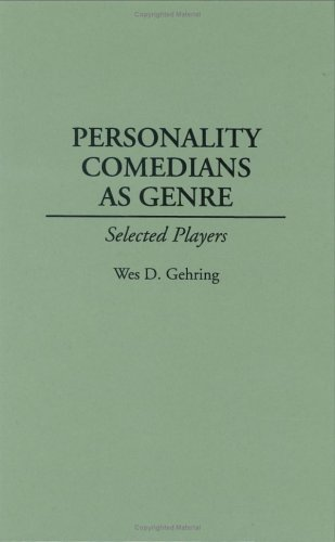 Personality Comedians As Genre: Selected Players
