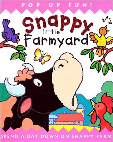 Snappy Little Farmyard by Dugald A. Steer
