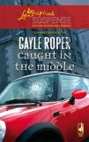 Caught in the Middle (Amhearst Mystery Series #1) (Steeple Hill Love Inspired Suspense #50)