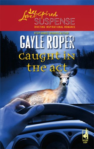 Download free Caught in the Act (Amhearst Mystery Series #2) (Amhearst Mystery Series #2) by Gayle Roper PDF