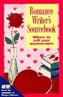 Romance Writer's Sourcebook: Where To Sell Your Manuscripts