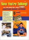 Now You're Talking!: All You Need to Get Your First Ham Radio License