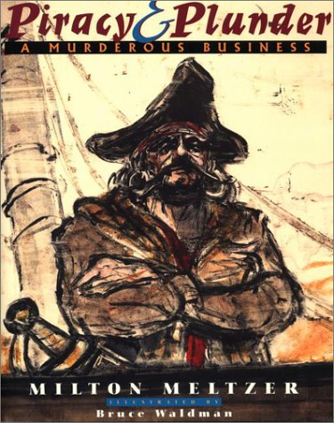Piracy and Plunder by Milton Meltzer