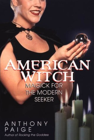 Free download American Witch: Magick for the Modern Seeker: Magick for the Modern Seeker by Anthony Paige CHM