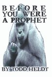 Before You Were a Prophet