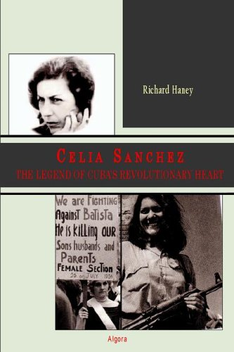 Celia Sánchez : the legend of Cuba's revolutionary heart