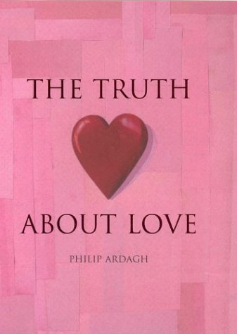 The Truth About Love: Facts, Superstitions, Merriment And Myths