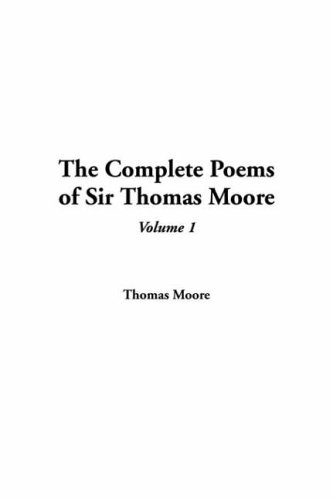 The Complete Poems Of Sir Thomas Moore, Volume 1 by Thomas Moore