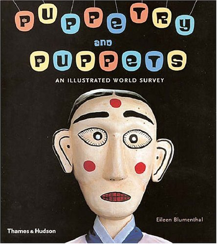 Puppetry And Puppets by Eileen Blumenthal