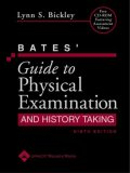 Bates' Guide to Physical Examination and History Taking, with E-Book