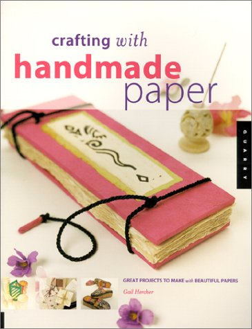 Crafting with Handmade Paper by Gail P. Hercher