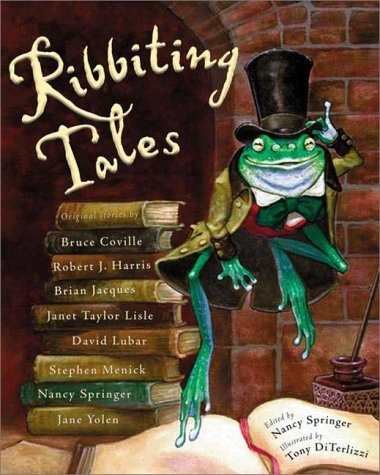 Ribbeting Tales: Original Stories about Frogs  by  Nancy Springer