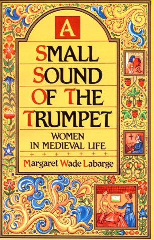 A Small Sound of the Trumpet by Margaret Wade Labarge