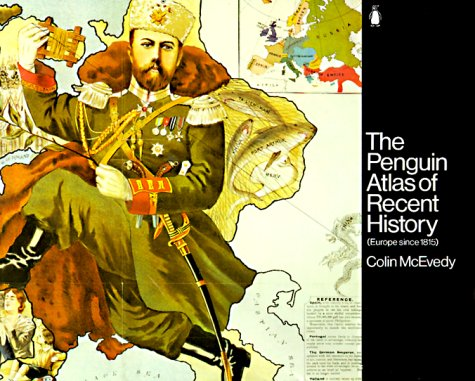 The Penguin Atlas of Recent History: Europe Since 1815