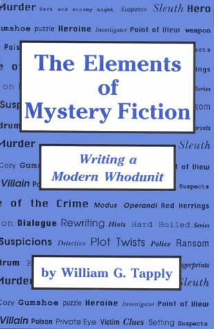 The Elements Of Mystery Fiction: Writing A Modern Whodunit
