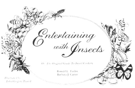 Entertaining with Insects: Or the Original Guide to Insect Cookery