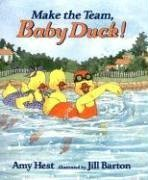Make the Team, Baby Duck! by Amy Hest