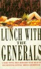 Lunch with the Generals