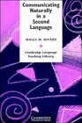 Communicating Naturally in a Second Language: Theory and Practice in Language Teaching