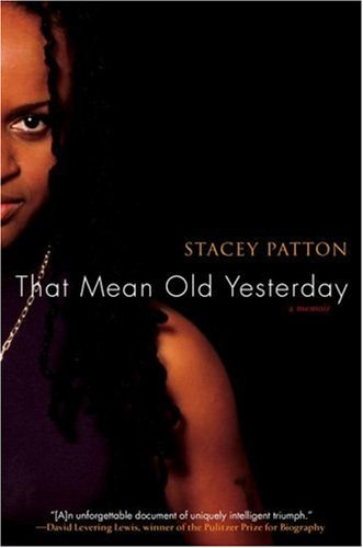 That Mean Old Yesterday by Stacey Patton