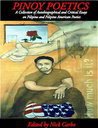 Pinoy Poetics: A Collection Of Autobiographical And Critical Essays On Filipino And Filipino American Poetics
