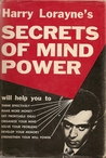 Secrets of Mind Power: How to Organize and Develop the Hidden Powers of Your Mind