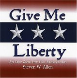 Give Me Liberty & Other Quotes from Great American Leaders