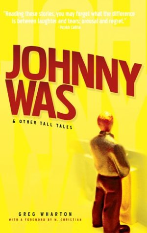 Johnny Was & Other Tall Tales by Greg Wharton
